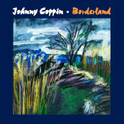 Borderland CD Johnny Coppin